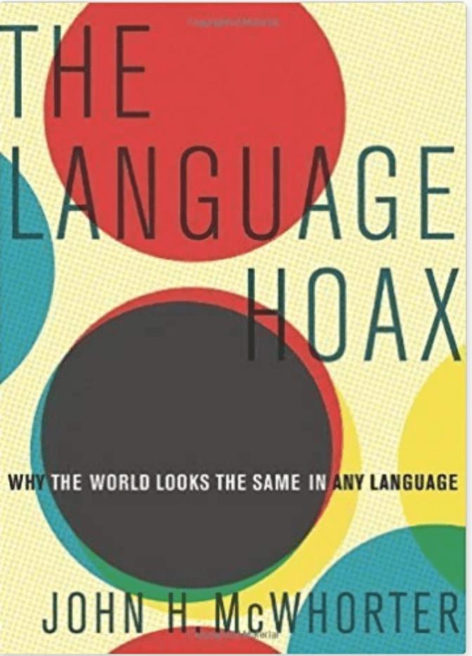 John H. McWhorter's Language Hoax
