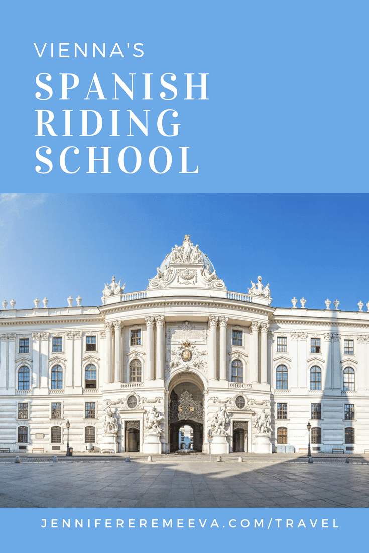 Visit Vienna's Spanish Riding School with Travel Blogger Jennifer Eremeeva