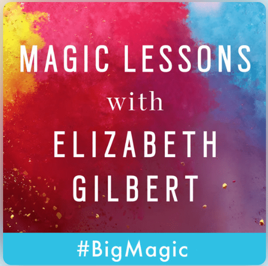 Elizabeth Gilbert podcast