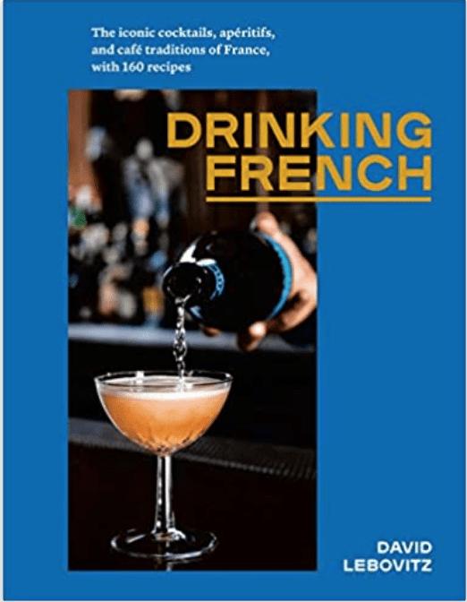 David Lebovitz's Drinking French